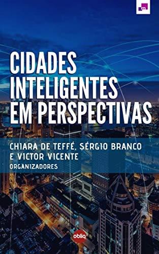 Cidades inteligentes em perspectivas [Book Chapter]