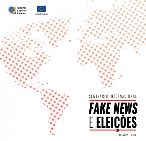 International Seminar on Fake News and Elections promoted by the Superior Electoral Court of Brazil and the Europe Union